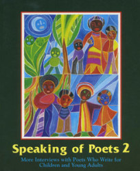 Speaking of Poets 2: More Interviews With Poets Who Write For Children And Young Adults by Jeffrey Copeland